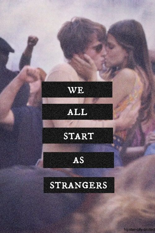 We All Start As Stangers
